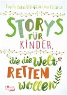 Carol Benedetto, Carola Benedetto, Luciana Ciliento, Roberta Maddalena Bireau - Storys für Kinder, die die Welt retten wollen