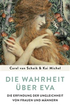 Kai Michel, Carel va Schaik, Carel van Schaik - Die Wahrheit über Eva