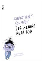 Christian Y Schmidt, Christian Y. Schmidt, Ulrike Haseloff - Der kleine Herr Tod