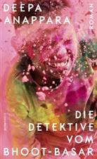 Deepa Anappara - Die Detektive vom Bhoot-Basar