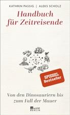 Kathri Passig, Kathrin Passig, Aleks Scholz - Handbuch für Zeitreisende
