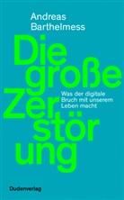 Andreas Barthelmess - Die große Zerstörung