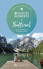 Eugen Hüsler, Eugen E. Hüsler, Manfred Kostner - #Glücksmomente in Südtirol