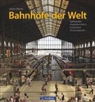 Martin Weltner - Bahnhöfe der Welt