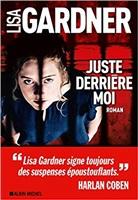 Lisa Gardner, Gardner-l - Juste derrière moi