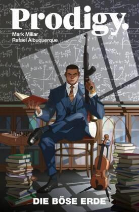 Rafael Albuquerque, Mar Millar, Mark Millar - Prodigy - Die böse Erde