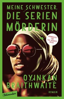 Oyinkan Braithwaite - Meine Schwester, die Serienmörderin - Roman. Nominierung: The Booker Prize