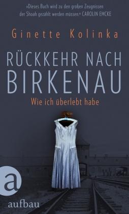 Ginett Kolinka, Ginette Kolinka, Marion Ruggieri - Rückkehr nach Birkenau - Wie ich überlebt habe