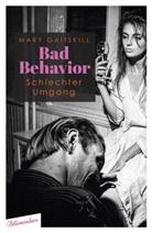 Mary Gaitskill - Bad Behavior. Schlechter Umgang