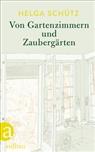 Helga Schütz, Nils Hoff - Von Gartenzimmern und Zaubergärten