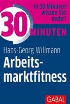Hans-Georg Willmann - 30 Minuten Arbeitsmarktfitness