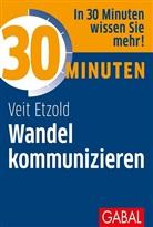 Veit Etzold - 30 Minuten Wandel kommunizieren