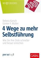 Debora Karsch, Günter F. Müller - 4 Wege zu mehr Selbstführung