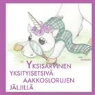 Viivi Kilpiäinen - Yksisarvinen yksityisetsivä aakkoslorujen jäljillä