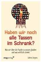 Sabine Jürgens - Haben wir noch alle Tassen im Schrank?