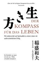 Kazuo Inamori, Kazuo (Dr.) Inamori - Der Kompass für das Leben