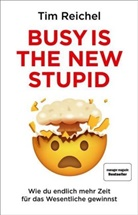 Tim Reichel - Busy is the new stupid