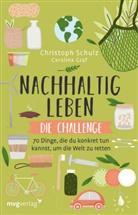 Carolina Graf, Christop Schulz, Christoph Schulz - Nachhaltig leben - Die Challenge