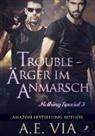 A E Via, A. E. Via - Trouble - Ärger im Anmarsch