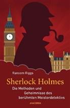 Ransom Riggs, Eugene Smith - Sherlock Holmes - Die Methoden und Geheimnisse des berühmten Meisterdetektivs