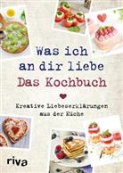 Veronika Pichl - Was ich an dir liebe - Das Kochbuch