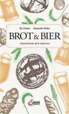 Ilse Fischer, Alexandr Picker, Alexandra Picker - Brot & Bier