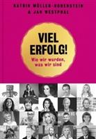 Katri Müller-Hohenstein, Katrin Müller-Hohenstein, Westphal, Jan Westphal - Viel Erfolg!