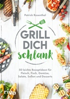Patrick Rosenthal - Grill dich schlank