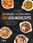 Michael König - 80 Klassiker in 5 Varianten = 400 Lieblingsrezepte