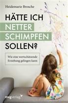 Heidemarie Brosche - Hätte ich netter schimpfen sollen?