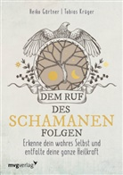 Heik Gärtner, Heiko Gärtner, Tobias Krüger - Dem Ruf des Schamanen folgen