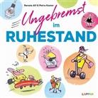 Renat Alf, Renate Alf, Petra Kaster - Ungebremst im Ruhestand: Cartoons für starke Frauen im Ruhestand
