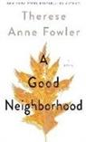 Therese Anne Fowler - A Good Neighborhood