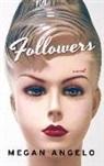 Megan Angelo - Followers