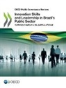 Oecd - Innovation Skills and Leadership in Brazil's Public Sector
