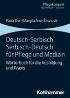 Paol Gerr, Paola Gerr, Magita Snel-Zivanovic, Margita Snel-Zivanovic - Deutsch-Serbisch/Serbisch-Deutsch für Pflege und Medizin