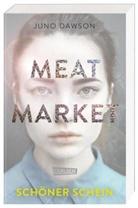 Juno Dawson - Meat Market - Schöner Schein