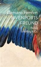 Damiano Femfert - Rivenports Freund