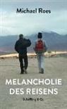 Michael Roes - Melancholie des Reisens