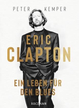 Peter Kemper - Eric Clapton - Ein Leben für den Blues