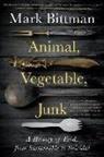 Mark Bittman - Animal, Vegetable, Junk