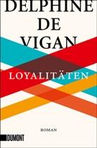 Delphine de Vigan - Loyalitäten