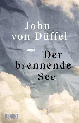 John von Düffel, John von Düffel - Der brennende See - Roman