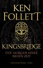 Ken Follett, Markus Weber - Kingsbridge - Der Morgen einer neuen Zeit