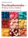 Gregor Hasler, Roland Schreiber - Psychopharmaka – Wirkung, Nutzen, Gefahren