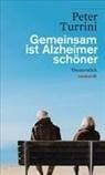 Peter Turrini - Gemeinsam ist Alzheimer schöner