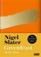 Nigel Slater - Greenfeast: Herbst / Winter