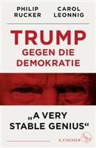 """Caro Leonnig, Carol Leonnig, Philip Rucker - Trump gegen die Demokratie - """"A Very Stable Genius"""""""