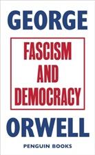 George Orwell - Fascism and Democracy
