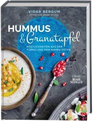 Vidar Bergum, Bahar Kitapci, Bahar Kitapcı - Hummus & Granatapfel - Köstlichkeiten aus der Türkei und dem Nahen Osten